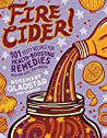 Fire Cider!: 101 ...