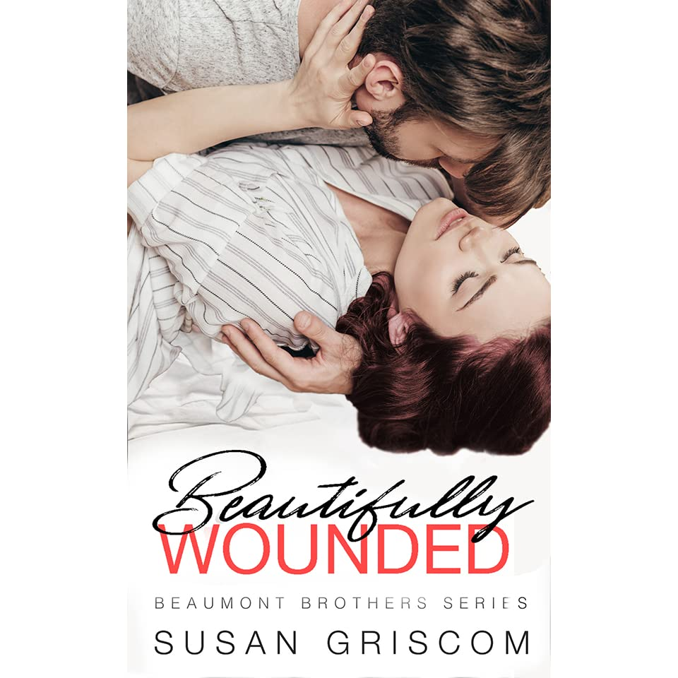 Beautifully Wounded (The Beaumont Brothers, #1) by Susan Griscom