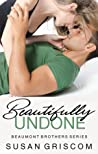 Beautifully Undone (The Beaumont Brothers, #3)
