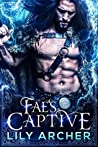 Fae's Captive by Lily  Archer