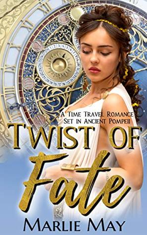 TWIST OF FATE: A Time Travel Romance Set in Ancient Pompeii