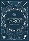 The Little Book of Tarot: An Introduction to Fortune-Telling and Divination