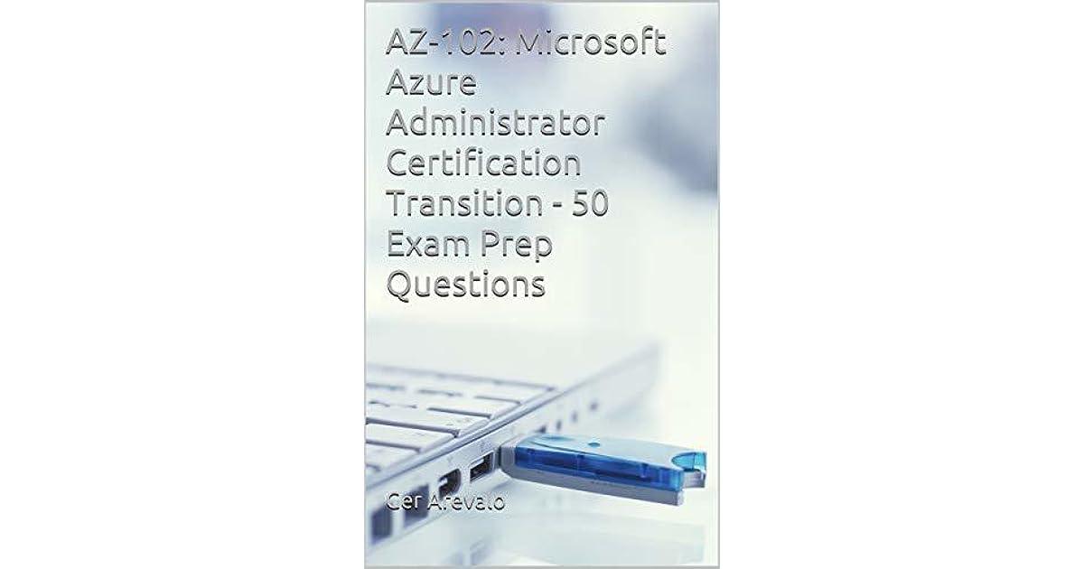 AZ-102: Microsoft Azure Administrator Certification