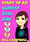 Diary of an Almost Cool Girl - Books 2, 3 and 4: Books for Girls