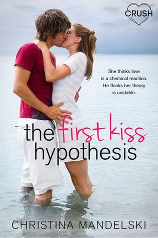 The First Kiss Hypothesis (The First Kiss Hypothesis, #1)
