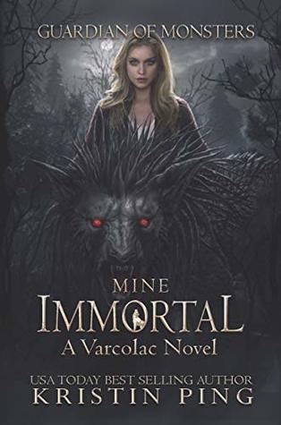 Mine Immortal: Guardian of Monsters (Varcolac Book 2)