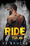 Ride For Me (The North Shore Crew, #1)