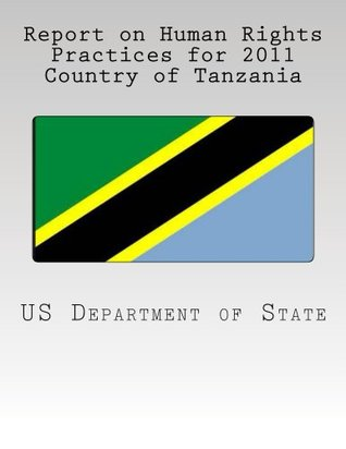 Report on Human Rights Practices for 2011 Country of Tanzania