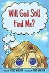 Will God Still Find Me?