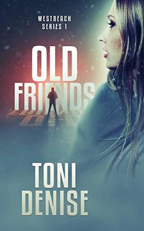 Old Friends by Toni Denise
