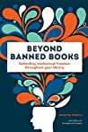 Beyond Banned Books: Defending Intellectual Freedom Throughout Your Library