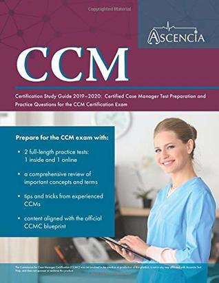CCM Certification Study Guide 2019-2020: Certified Case Manager Test
