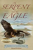 The Serpent and the Eagle