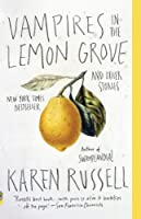 Vampires in the Lemon Grove and Other Stories