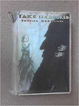 Take it Crooked by Francis Beeding