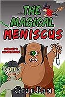 The Magical Meniscus