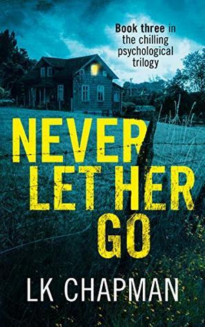 Never Let Her Go (No Escape #3)