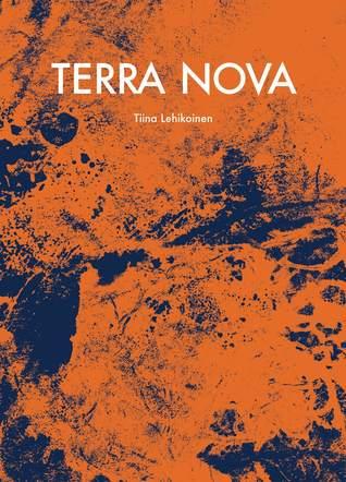 Terra Nova by Tiina Lehikoinen