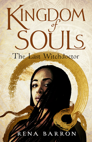 Kingdom of Souls: The Last Witchdoctor by Rena Barron