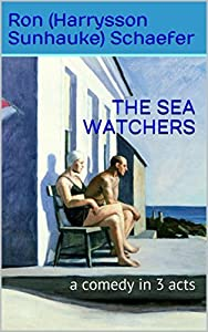 THE SEA WATCHERS: a comedy in 3 acts
