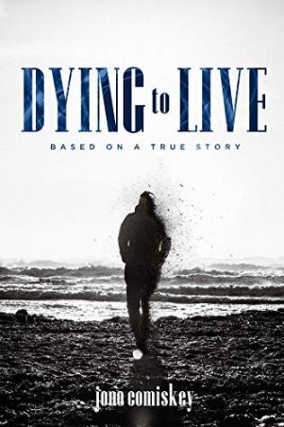 Dying to Live: Based on a True Story