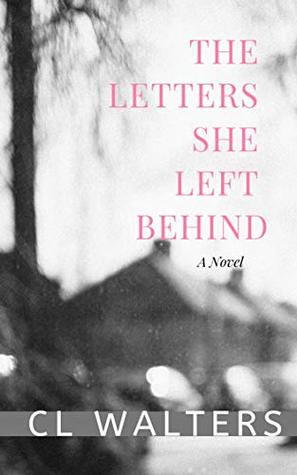 The Letters She Left Behind by C.L. Walters