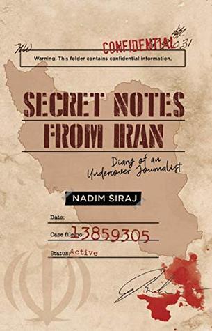 Secret Notes From Iran by Nadim Siraj