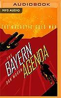 The Bayern Agenda (The Galactic Cold War, #1)