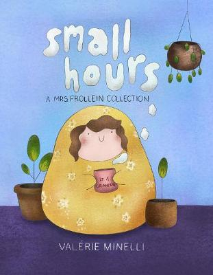 Small Hours: A Mrs. Frollein Collection: