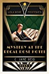 Mystery at the Regal Rose Hotel: A 1920s Historical Murder Mystery (Lola Rose Mysteries Book One)