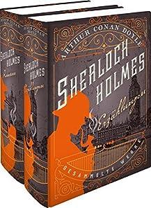 Sherlock Holmes - Gesammelte Werke in zwei Bänden: Erzählungen & Romane
