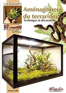 Aménagement du terrarium: Technique et décoration