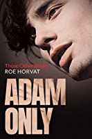 Adam Only (Those Other Books, #2)