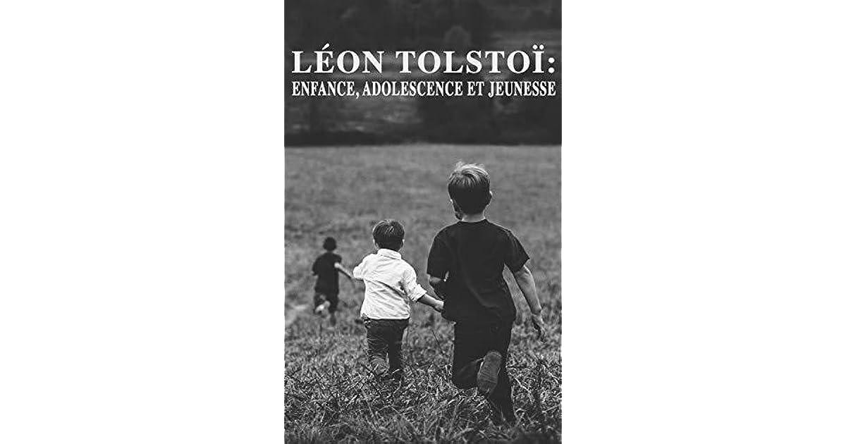 Leon Tolstoi Enfance Adolescence Et Jeunesse By Leo Tolstoy