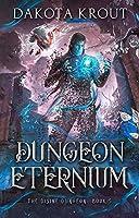 Dungeon Eternium (The Divine Dungeon, #5)