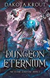 Dungeon Eternium (The Divine Dungeon, #5)