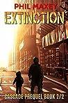 Extinction (Cascade Prequel Book 2)