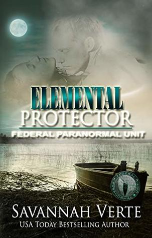 Elemental Protector: Federal Paranormal Unit (Making Waves Book 5)