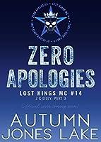 Zero Apologies (Lost Kings MC Book, #14)
