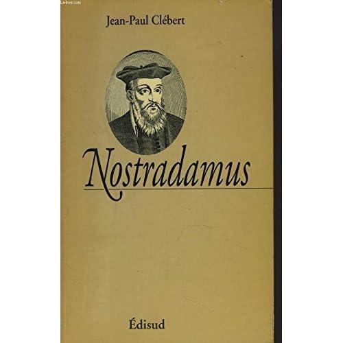 Nostradamus by Jean-Paul Clébert