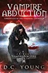 Vampire Abduction (The Chronicles of the Immortal Council #1)