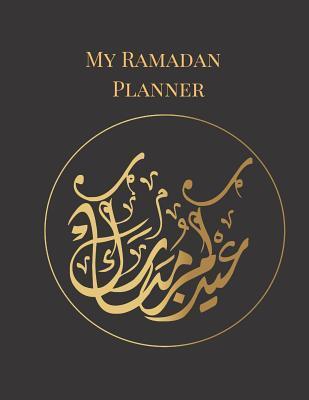 My Ramadan Planner: A Simple Black Gold Arabic Theme 30 Day