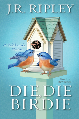 Die, Die Birdie (A Bird Lover's Mystery #1)