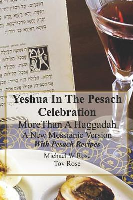 Yeshua In the Pesach Celebration More Than A Haggadah: A