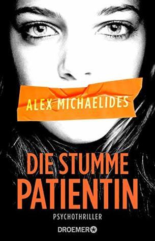 Die stumme Patientin by Alex Michaelides