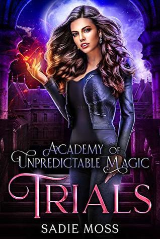 Trials (Academy of Unpredictable Magic, #2)