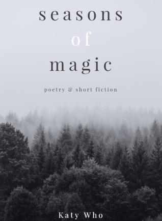 Seasons of Magic: Poetry & Short Fiction