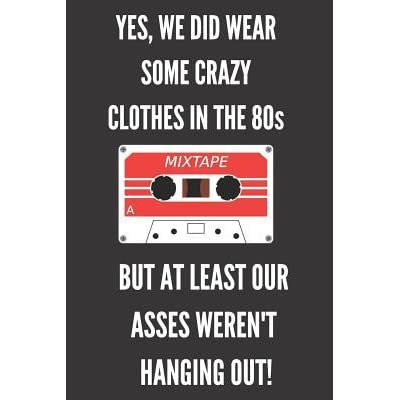 Yes, We Did Wear Some Crazy Clothes In The 80s: Funny 1980 Notebook
