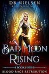 Blood Rage Retribution (Bad Moon Rising #4)