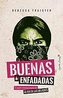 Buenas y enfadadas: El poder revolucionario de la ira de las mujeres